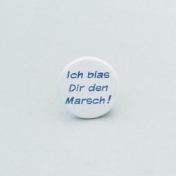 """Button """"Ich blas Dir den Marsch!"""""""