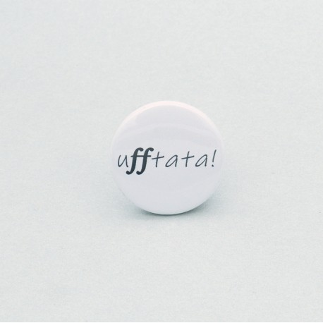 "Button ""ufftata!"""
